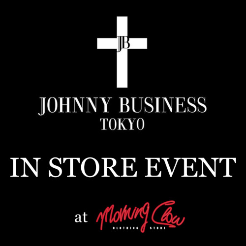 JOHNNY BUSINESS IN STORE EVENT 開催決定致しました。