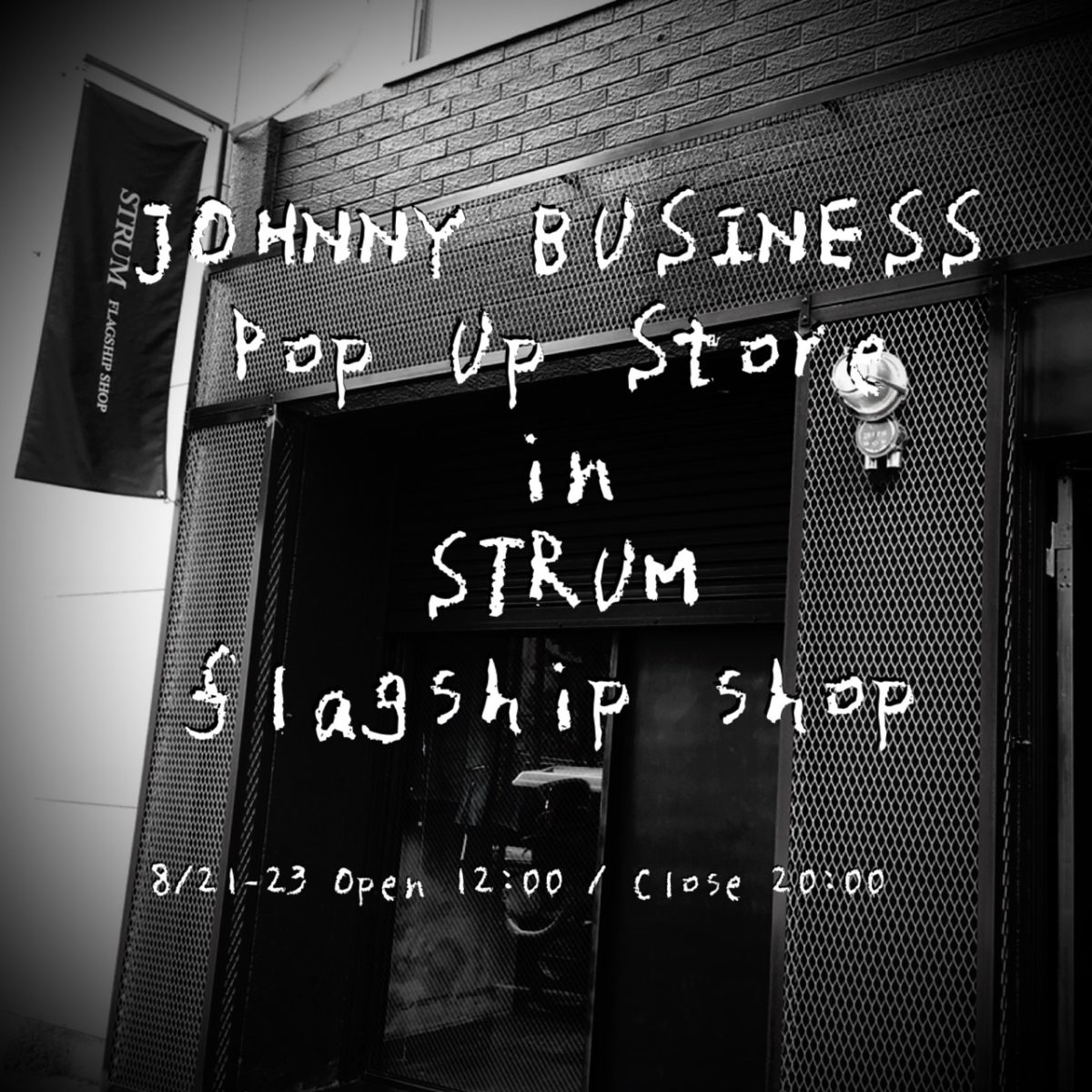 JOHNNY BUSINESS Pop Up Store